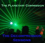 The Decompression Sessions by The Planetary Commission
